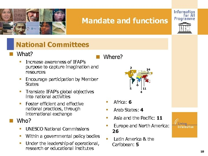 Mandate and functions National Committees What? Where? Increase awareness of IFAP's purpose to capture