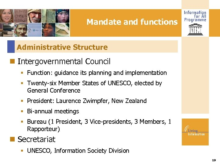 Mandate and functions Administrative Structure Intergovernmental Council Function: guidance its planning and implementation Twenty-six