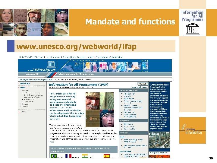 Mandate and functions www. unesco. org/webworld/ifap 20