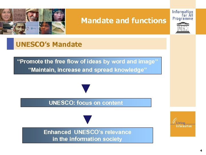 "Mandate and functions UNESCO's Mandate ""Promote the free flow of ideas by word and"