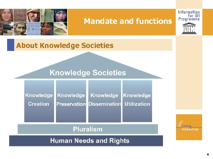 Mandate and functions About Knowledge Societies 6