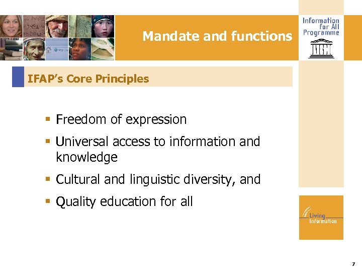 Mandate and functions IFAP's Core Principles Freedom of expression Universal access to information and