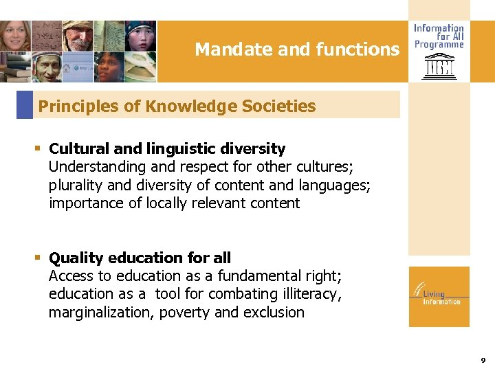 Mandate and functions Principles of Knowledge Societies Cultural and linguistic diversity Understanding and respect
