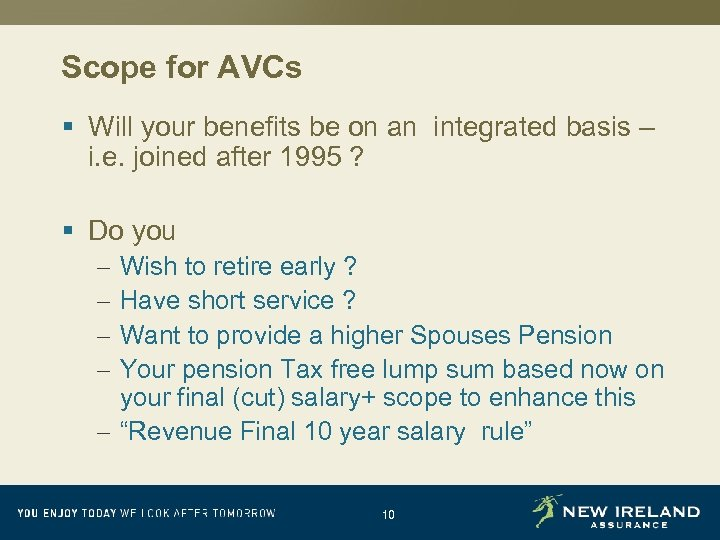 Scope for AVCs § Will your benefits be on an integrated basis – i.
