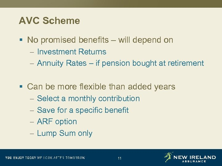 AVC Scheme § No promised benefits – will depend on – Investment Returns –