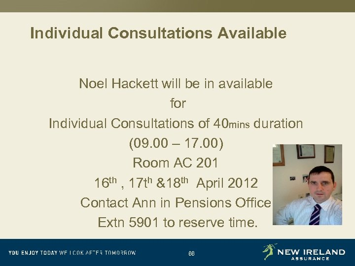 Individual Consultations Available Noel Hackett will be in available for Individual Consultations of 40