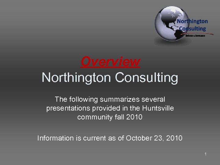 Overview Northington Consulting The following summarizes several presentations provided in the Huntsville community fall