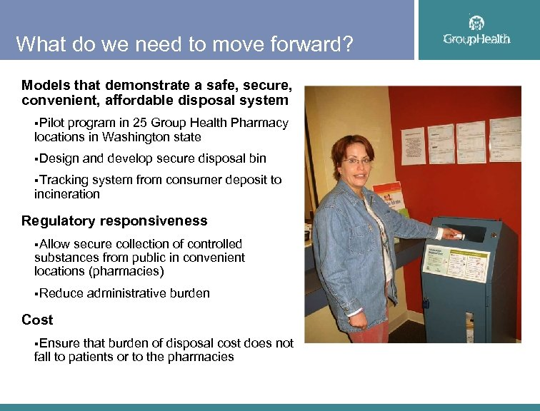 What do we need to move forward? Models that demonstrate a safe, secure, convenient,