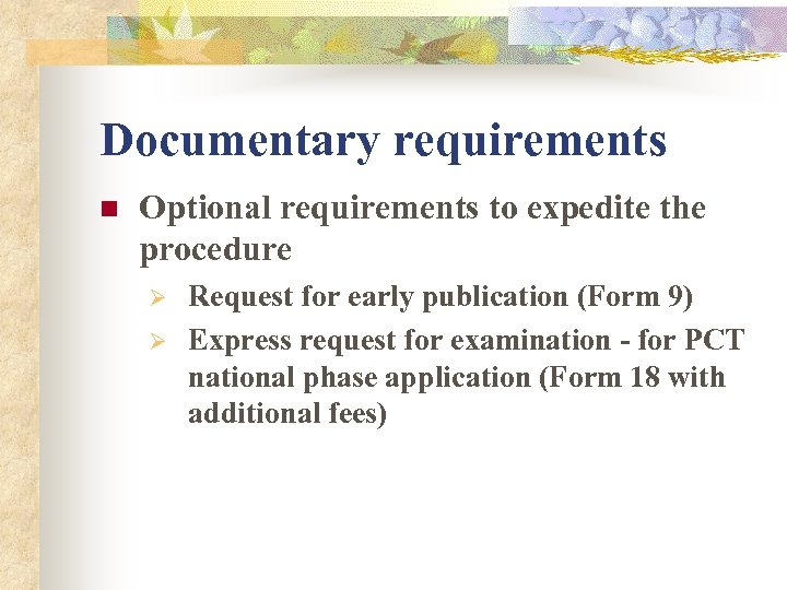 Documentary requirements n Optional requirements to expedite the procedure Ø Ø Request for early