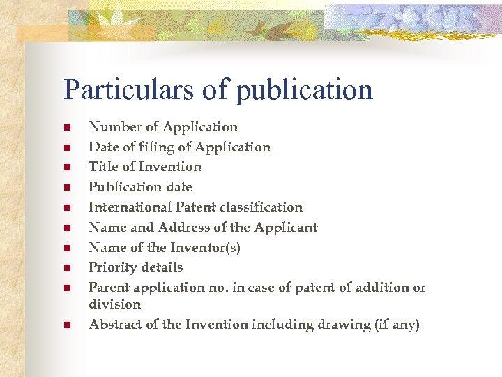 Particulars of publication n n Number of Application Date of filing of Application Title