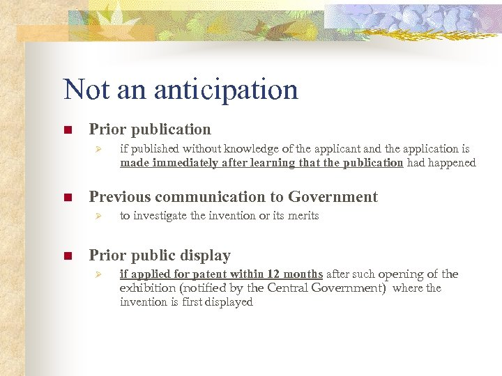 Not an anticipation n Prior publication Ø n Previous communication to Government Ø n