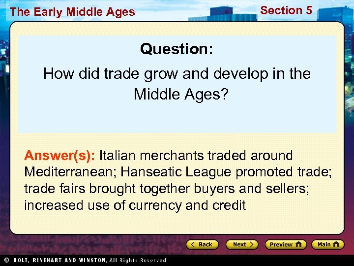 Section 5 The Early Middle Ages Question: How did trade grow and develop in