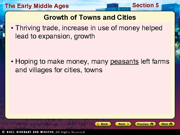 The Early Middle Ages Section 5 Growth of Towns and Cities • Thriving trade,