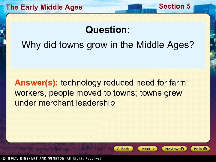Section 5 The Early Middle Ages Question: Why did towns grow in the Middle