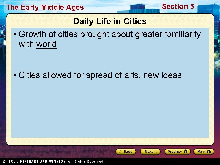 The Early Middle Ages Section 5 Daily Life in Cities • Growth of cities