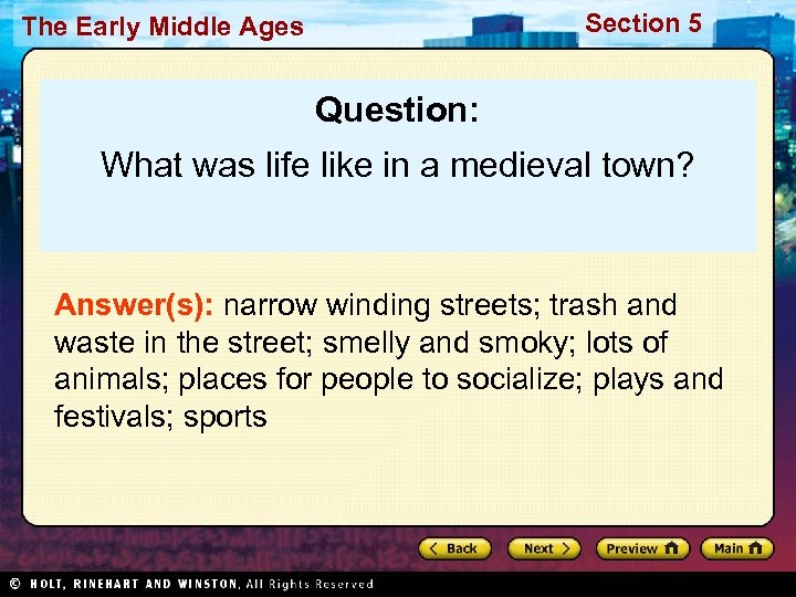 Section 5 The Early Middle Ages Question: What was life like in a medieval