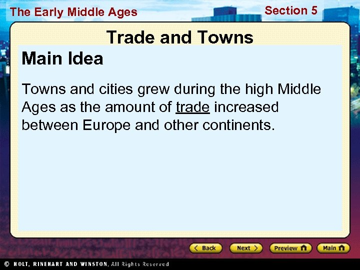 The Early Middle Ages Section 5 Trade and Towns Main Idea Towns and cities