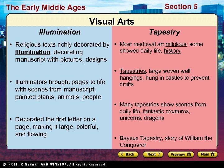 Section 5 The Early Middle Ages Visual Arts Illumination Tapestry • Religious texts richly