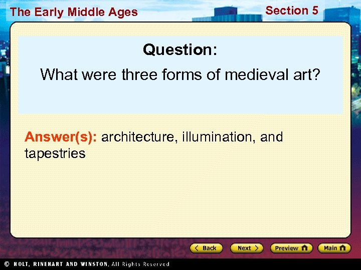 Section 5 The Early Middle Ages Question: What were three forms of medieval art?
