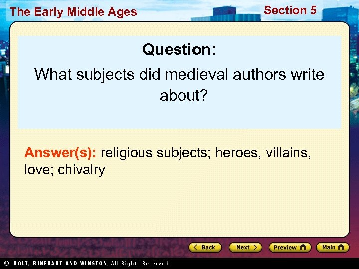 Section 5 The Early Middle Ages Question: What subjects did medieval authors write about?