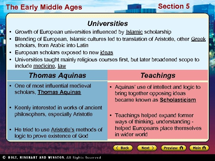 Section 5 The Early Middle Ages Universities • Growth of European universities influenced by