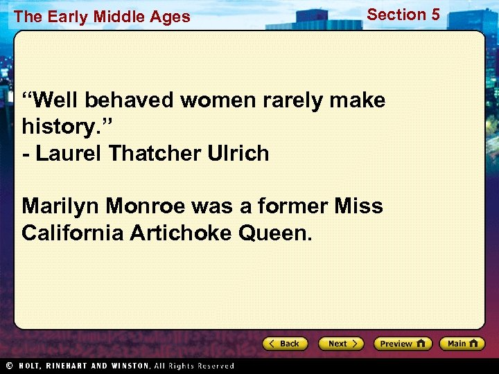 """The Early Middle Ages Section 5 """"Well behaved women rarely make history. """" -"""
