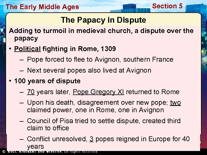 The Early Middle Ages Section 5 The Papacy in Dispute Adding to turmoil in