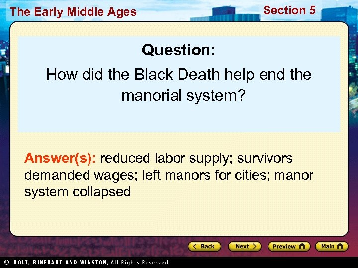 Section 5 The Early Middle Ages Question: How did the Black Death help end