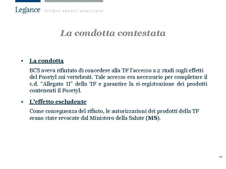 La condotta contestata • La condotta BCS aveva rifiutato di concedere alla TF l'accesso
