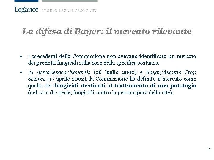 La difesa di Bayer: il mercato rilevante • I precedenti della Commissione non avevano