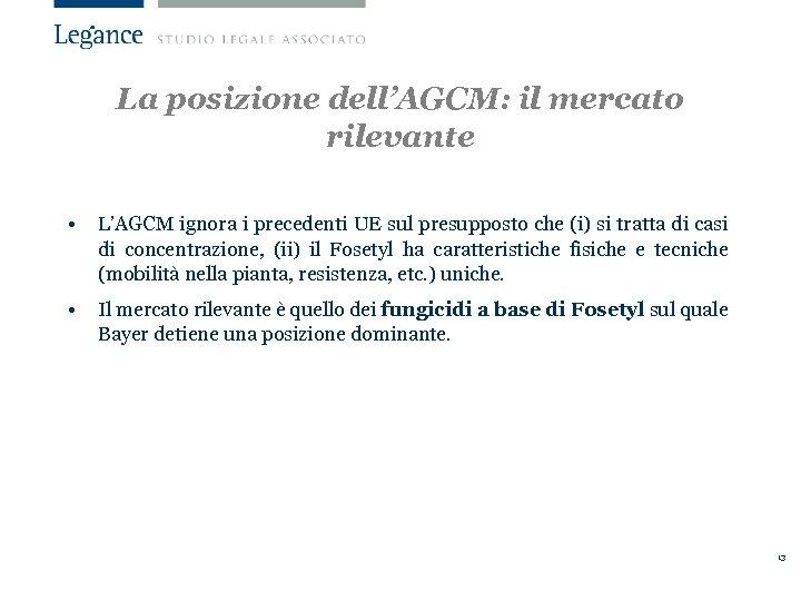 La posizione dell'AGCM: il mercato rilevante • L'AGCM ignora i precedenti UE sul presupposto