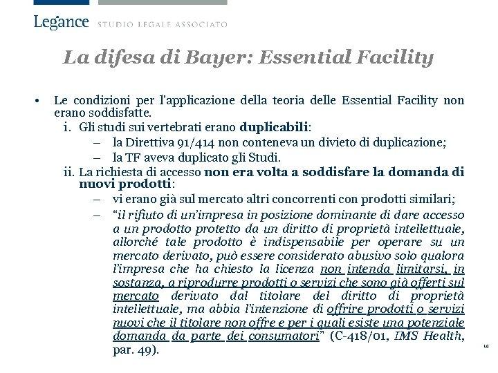 La difesa di Bayer: Essential Facility • Le condizioni per l'applicazione della teoria delle