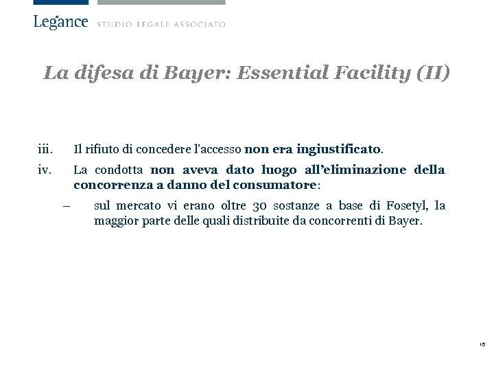 La difesa di Bayer: Essential Facility (II) iii. Il rifiuto di concedere l'accesso non