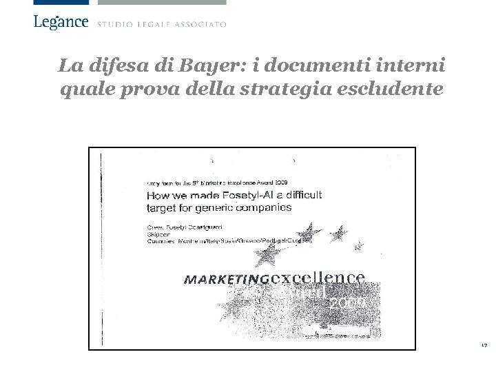 La difesa di Bayer: i documenti interni quale prova della strategia escludente 17