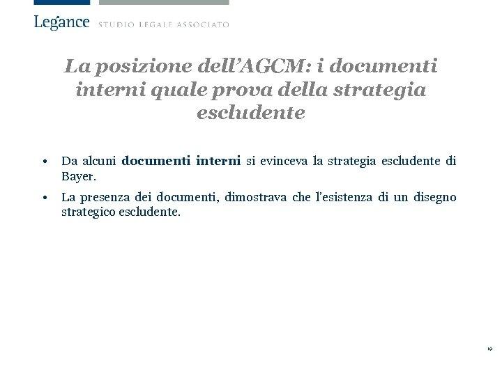 La posizione dell'AGCM: i documenti interni quale prova della strategia escludente • Da alcuni