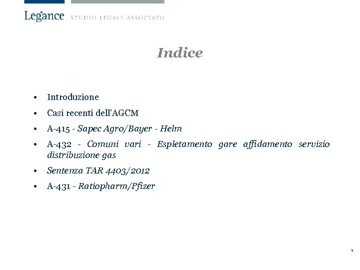 Indice • Introduzione • Casi recenti dell'AGCM • A-415 - Sapec Agro/Bayer - Helm