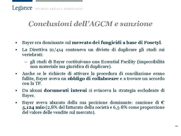 Conclusioni dell'AGCM e sanzione • Bayer era dominante sul mercato dei fungicidi a base