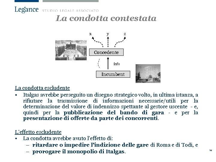La condotta contestata x y z Concedente info Incumbent La condotta escludente • Italgas