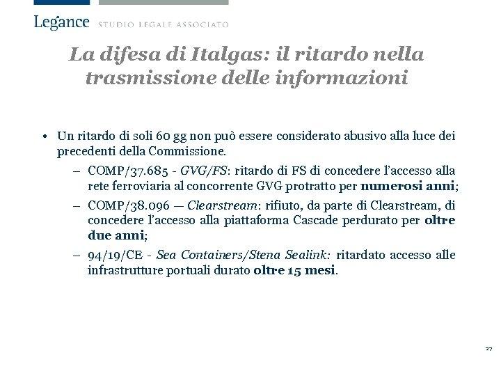 La difesa di Italgas: il ritardo nella trasmissione delle informazioni • Un ritardo di