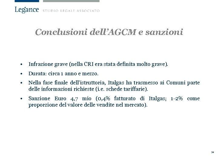 Conclusioni dell'AGCM e sanzioni • Infrazione grave (nella CRI era stata definita molto grave).