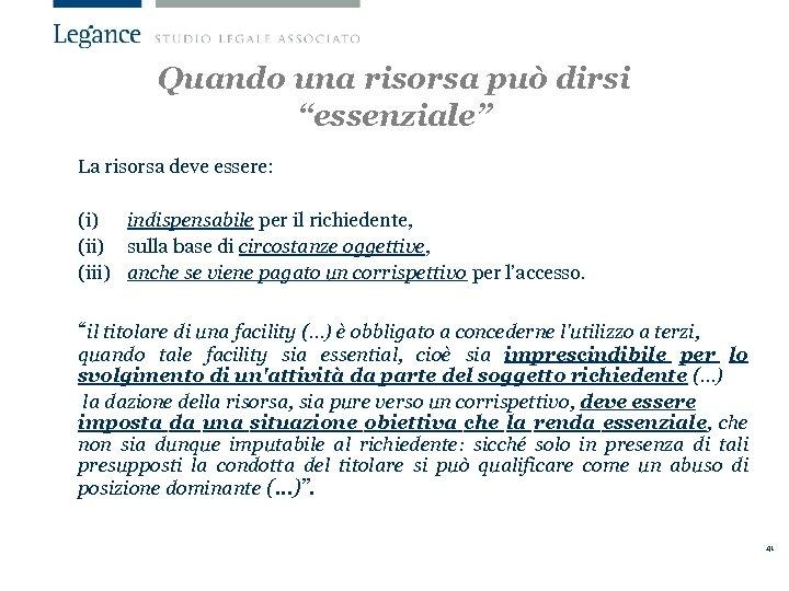 """Quando una risorsa può dirsi """"essenziale"""" La risorsa deve essere: (i) indispensabile per il"""