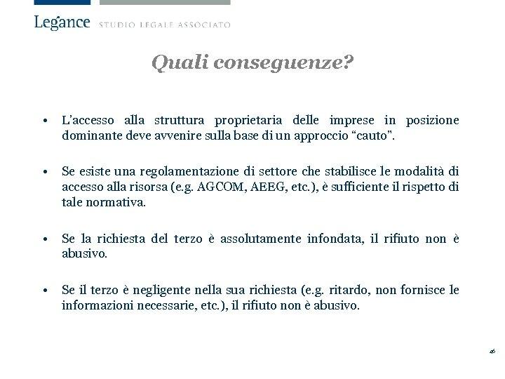 Quali conseguenze? • L'accesso alla struttura proprietaria delle imprese in posizione dominante deve avvenire