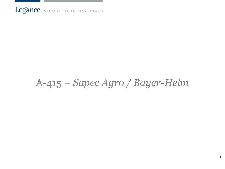 A-415 – Sapec Agro / Bayer-Helm 5