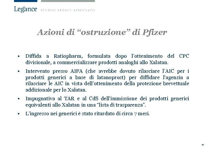 """Azioni di """"ostruzione"""" di Pfizer • Diffida a Ratiopharm, formulata dopo l'ottenimento del CPC"""