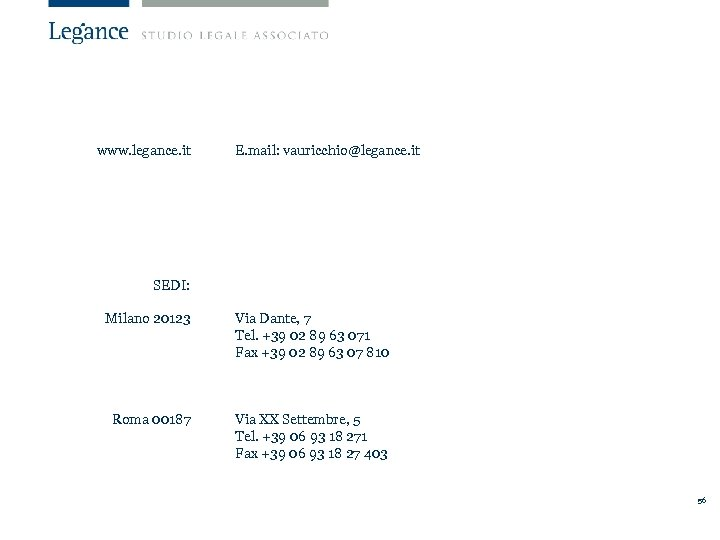 www. legance. it E. mail: vauricchio@legance. it SEDI: Milano 20123 Via Dante, 7 Tel.