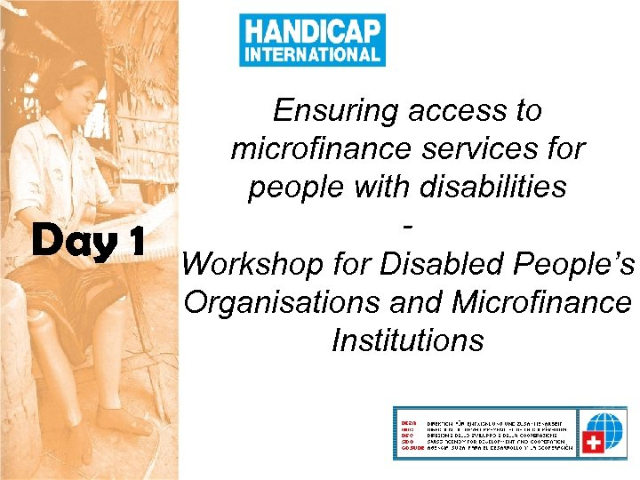 Day 1 Ensuring access to microfinance services for people with disabilities Workshop for Disabled