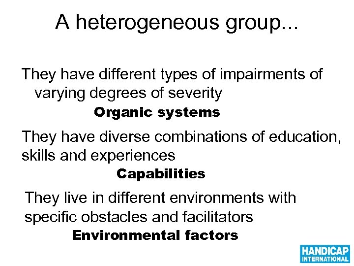 A heterogeneous group. . . They have different types of impairments of varying degrees