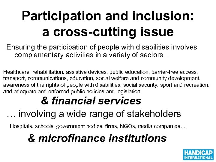 Participation and inclusion: a cross-cutting issue Ensuring the participation of people with disabilities involves