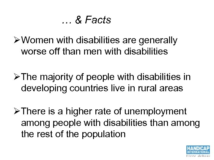 … & Facts Ø Women with disabilities are generally worse off than men with