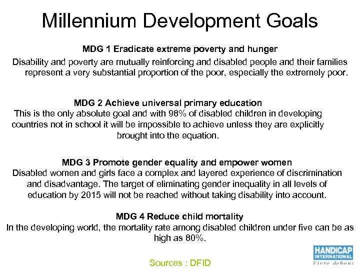 Millennium Development Goals MDG 1 Eradicate extreme poverty and hunger Disability and poverty are